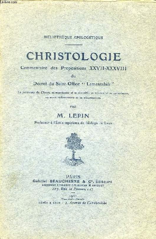 CHRISTOLOGIE, COMMENTAIRE DES PROPOSITIONS XXVII-XXXVIII DU DECRET DU SAINT-OFFICE 'LAMENTABILI'