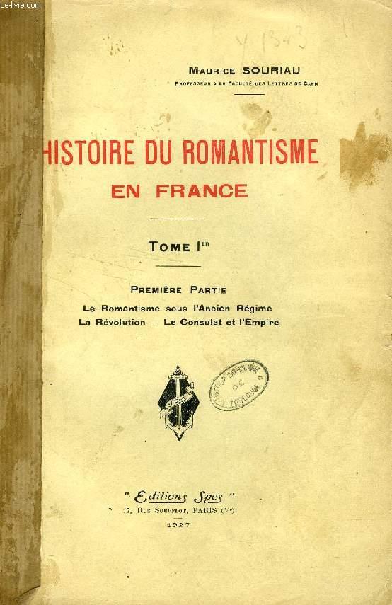 HISTOIRE DU ROMANTISME EN FRANCE, TOMES I-1, I-2, II (3 VOLUMES)