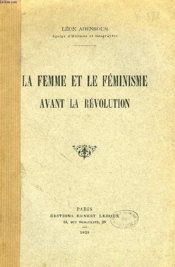 LA FEMME ET LE FEMINISME AVANT LA REVOLUTION