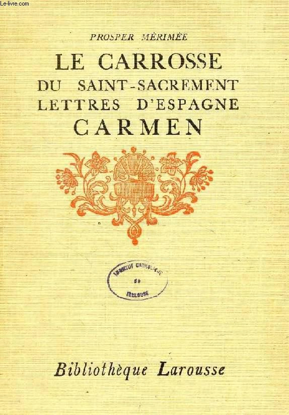 LE CARROSSE DU SAINT-SACREMENT, LETTRES D'ESPAGNE, CARMEN