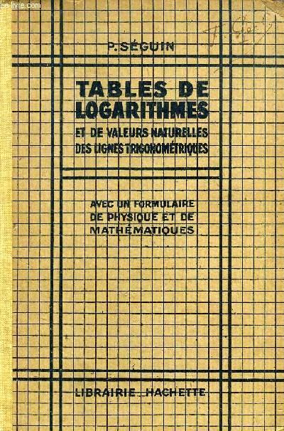 TABLES DE LOGARITHMES ET DE VALEURS NATURELLES DES LIGNES TRIGONOMETRIQUES A CINQ DECIMALES
