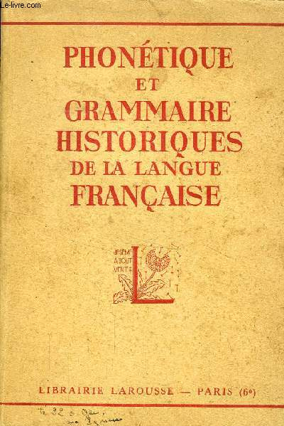 PHONETIQUE ET GRAMMAIRE HISTORIQUES DE LA LANGUE FRANCAISE