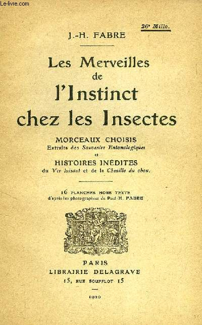 LES MERVEILLES DE L'INSTINCT CHEZ LES INSECTES