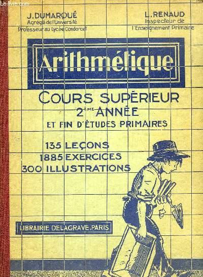 ARITHMETIQUE, COURS SUPERIEUR 2e ANNEE ET CLASSE DE FIN D'ETUDES PRIMAIRES
