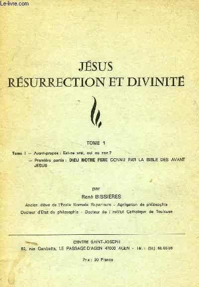 JESUS RESURRECTION ET DIVINITE, TOME 1