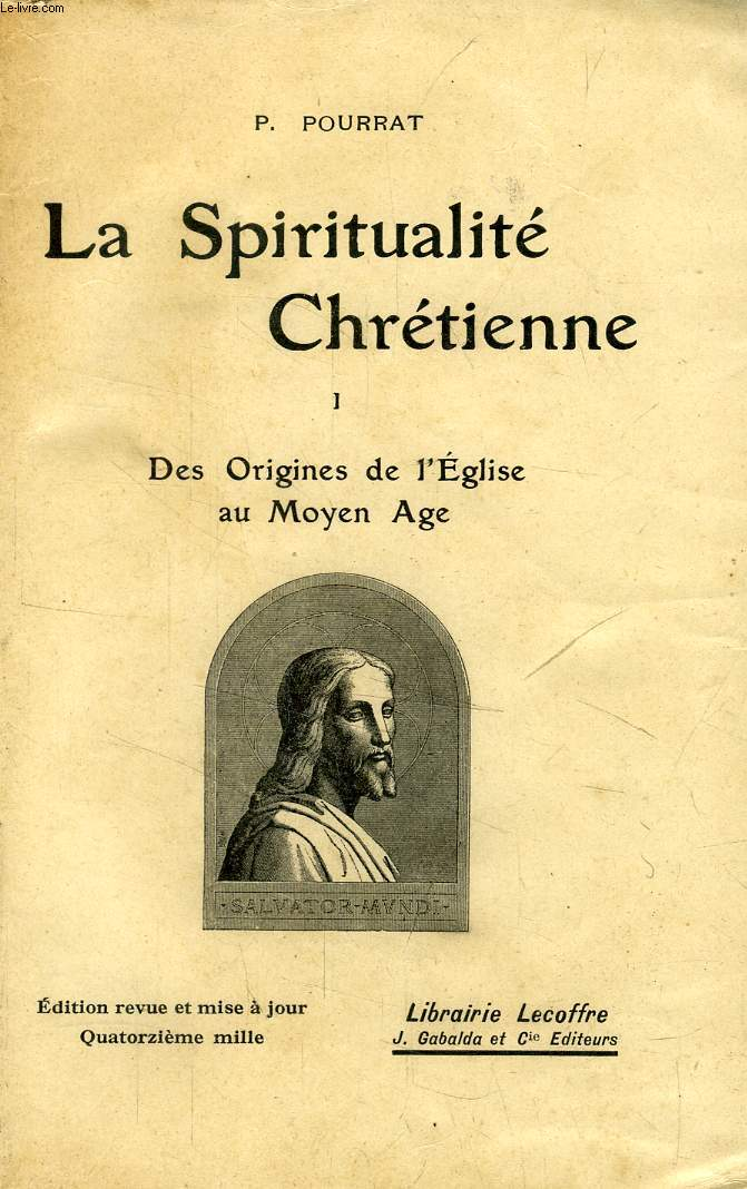 LA SPIRITUALITE CHRETIENNE, TOME I, DES ORIGINES DE L'EGLISE AU MOYEN AGE