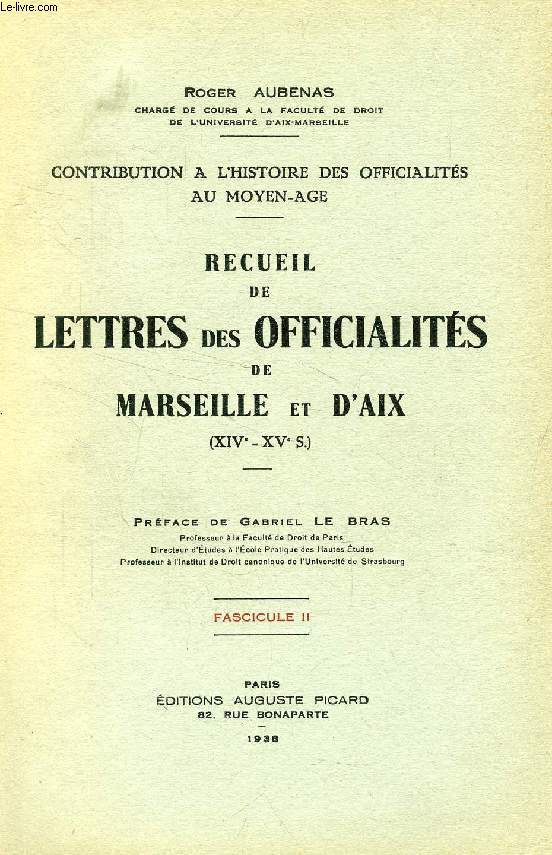 RECUEIL DE LETTRES DES OFFICIALITES DE MARSEILLE ET D'AIX (XIVe - XVe SIECLES), FASC. II