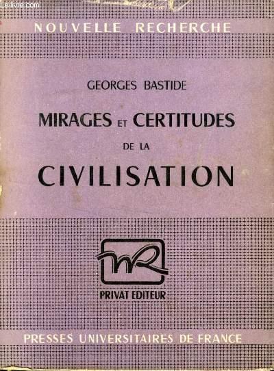 MIRAGES ET CERTITUDES DE LA CIVILISATION
