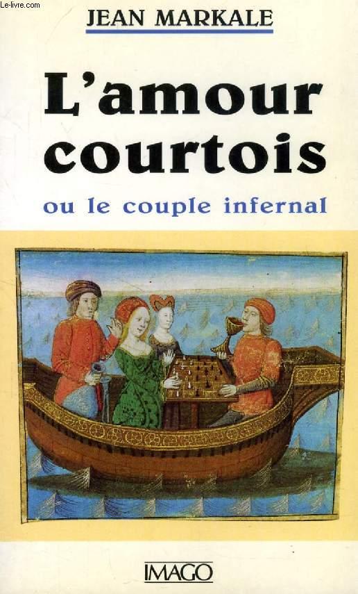 L'AMOUR COURTOIS, OU LE COUPLE INFERNAL