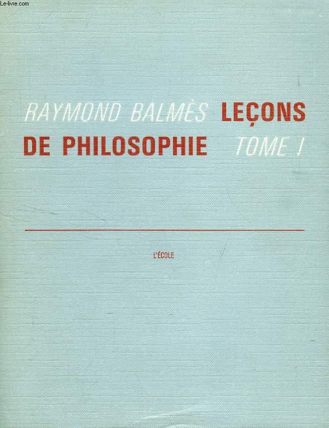 LECONS DE PHILOSOPHIE, TOME I
