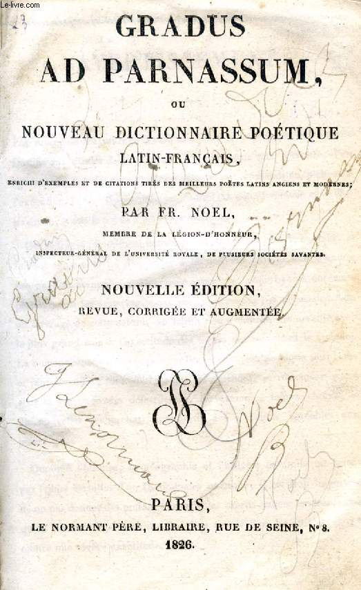 GRADUS AD PARNASSUM, OU NOUVEAU DICTIONNAIRE POETIQUE LATIN-FRANCAIS