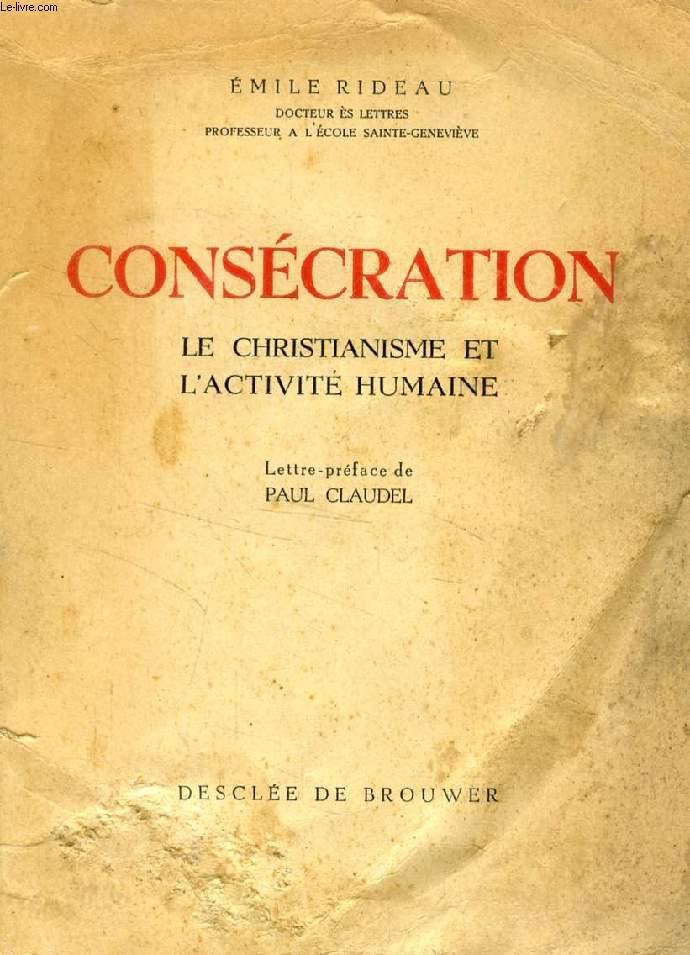 CONSECRATION, LE CHRISTIANISME ET L'ACTIVITE HUMAINE