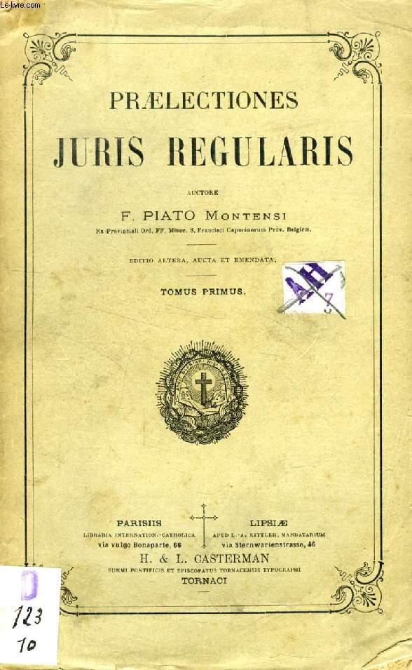 PRAELECTIONES JURIS REGULARIS, TOMUS PRIMUS