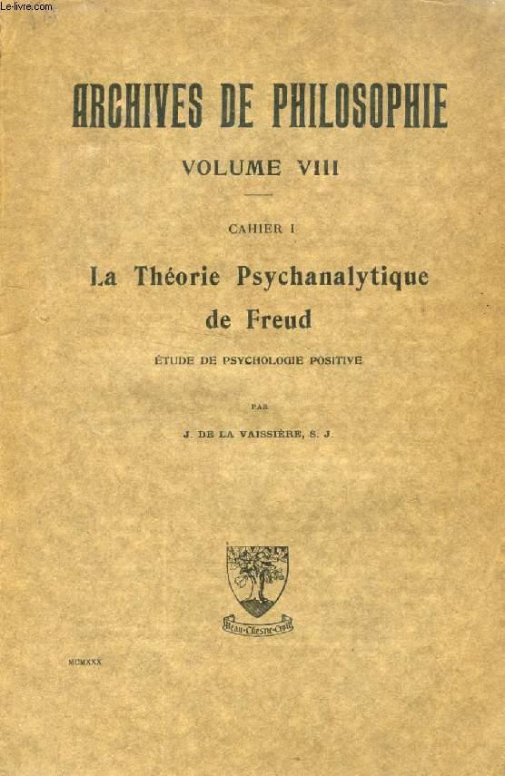 ARCHIVES DE PHILOSOPHIE, VOLUME VIII, CAHIER 1, LA THEORIE PSYCHANALYTIQUE DE FREUD, ETUDE DE PSYCHOLOGIE POSITIVE
