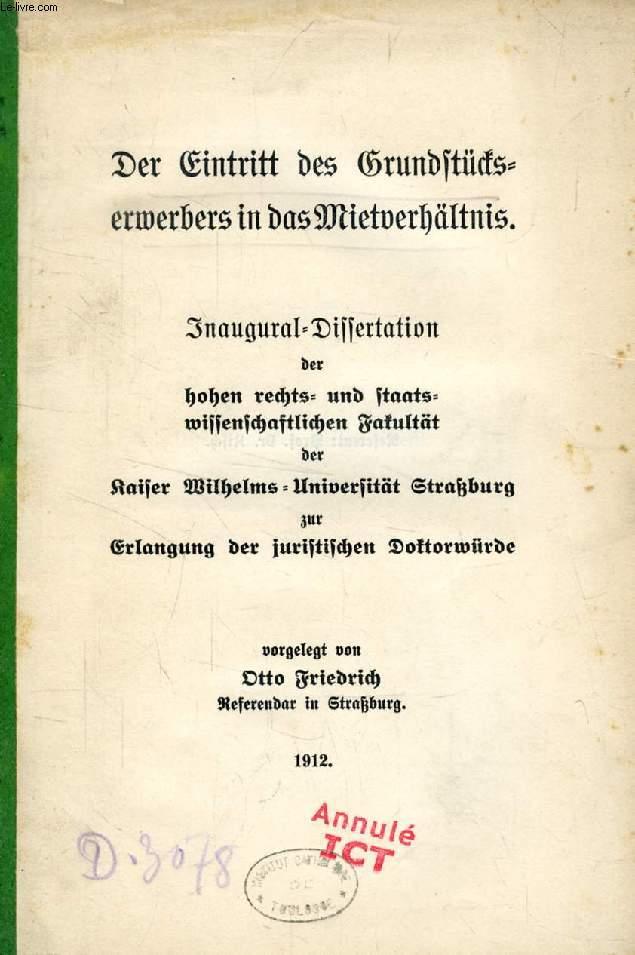DER EINTRITT DES GRUNDSTÜCKSERWERBERS IN DAS MIETVERHÄLTNIS (INAUGURAL-DISSERTATION)