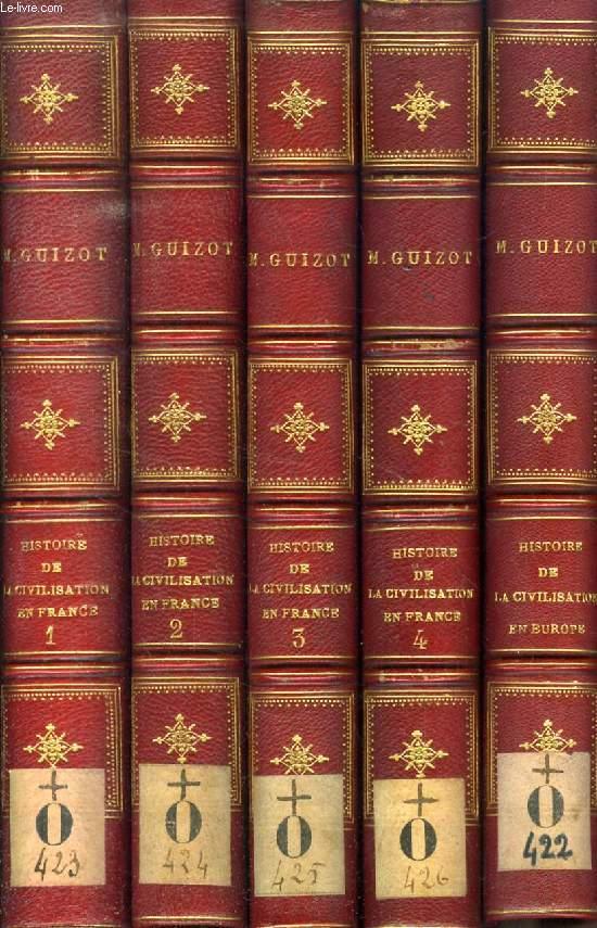 HISTOIRE DE LA CIVILISATION EN FRANCE DEPUIS LA CHUTE DE L'EMPIRE ROMAIN, 4 TOMES + HISTOIRE DE LA CIVILISATION EN EUROPE DEPUIS LA CHUTE DE L'EMPIRE ROMAIN (5 VOLUMES EN TOUT)