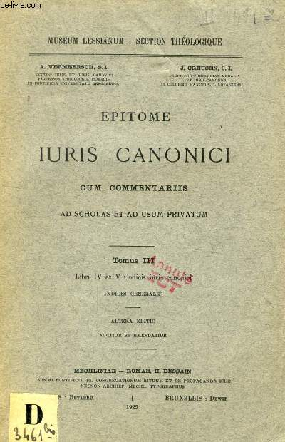 EPITOME IURIS CANONICI CUM COMMENTARIIS, AD SCHOLAS ET AD USUM PRIVATUM, TOMUS III, LIBRI IV-V CODICIS IURIS CANONICI, INDICES GENERALES