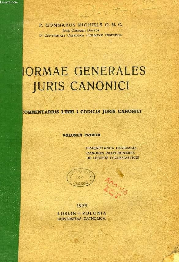 NORMAE GENERALES JURIS CANONICI, COMMENTARIUS LIBRI I CODICIS JURIS CANONICI, VOLUMEN PRIMUM