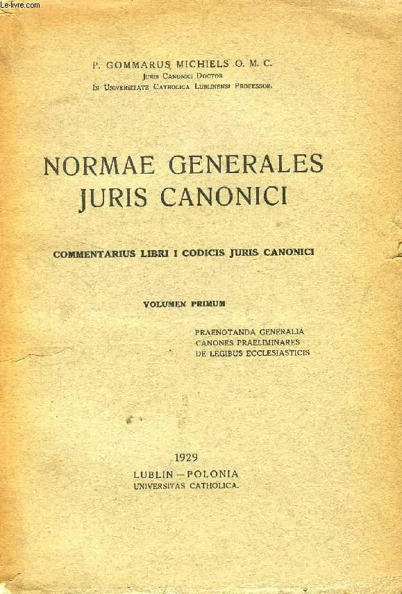 NORMAE GENERALES JURIS CANONICI, COMMENTARIUS LIBRI I CODICIS JURIS CANONICI, VOLUMEN I & II