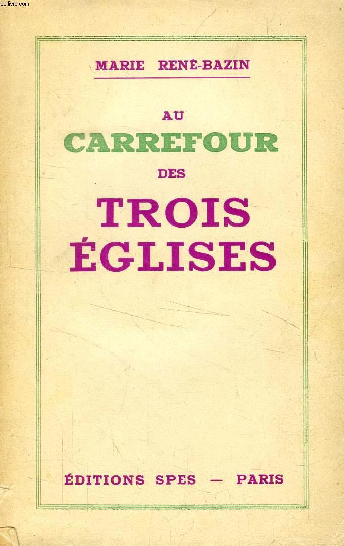 AU CARREFOUR DES TROIS EGLISES