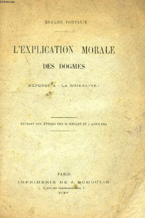 L'EXPLICATION MORALE DES DOGMES, REPONSE A 'LA QUINZAINE'