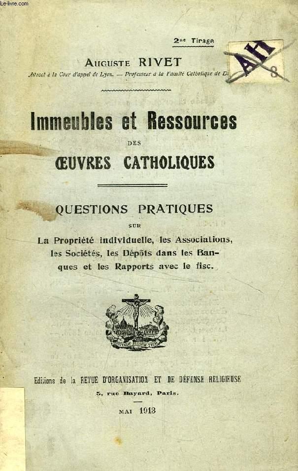 IMMEUBLES ET RESSOURCES DES OEUVRES CATHOLIQUES, QUESTIONS PRATIQUES