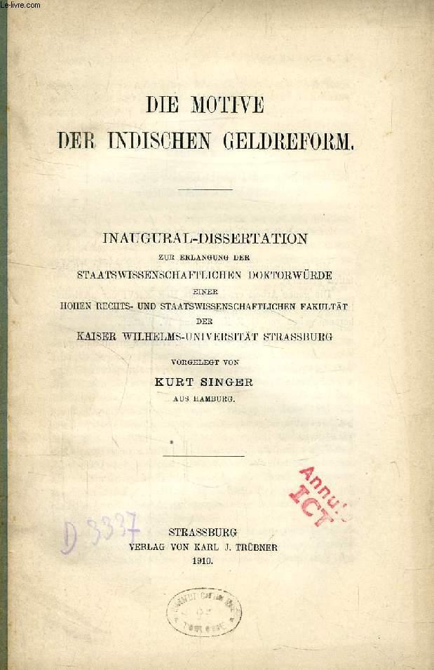DIE MOTIVE DER INDISCHEN GELDREFORM (INAUGURAL-DISSERTATION)