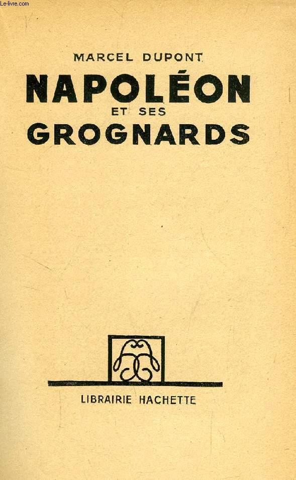 NAPOLEON ET SES GROGNARDS