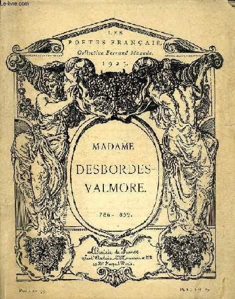 MADAME DESBORDES-VALMORE, 1786-1859 (LES POETES FRANCAIS)