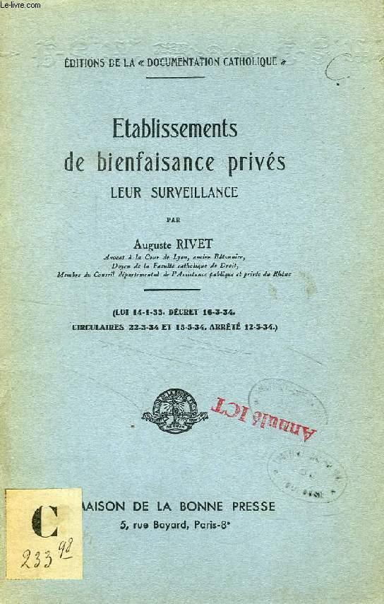 ETABLISSEMENTS DE BIENFAISANCE PRIVES, LEUR SURVEILLANCE