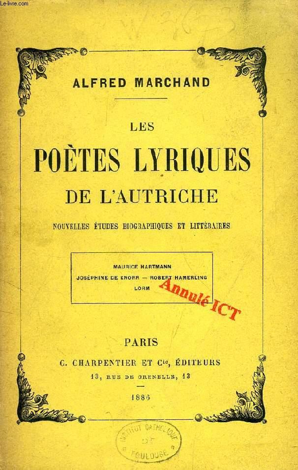 LES POETES LYRIQUES DE L'AUTRICHE, NOUVELLES ETUDES BIOGRAPHIQUES ET LITTERAIRES