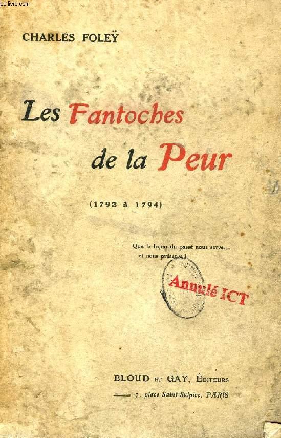 LES FANTOCHES DE LA PEUR (1792 à 1794)