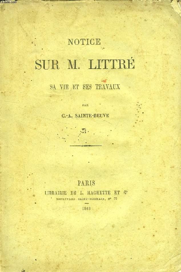 NOTICE SUR M. LITTRE, SA VIE ET SES TRAVAUX