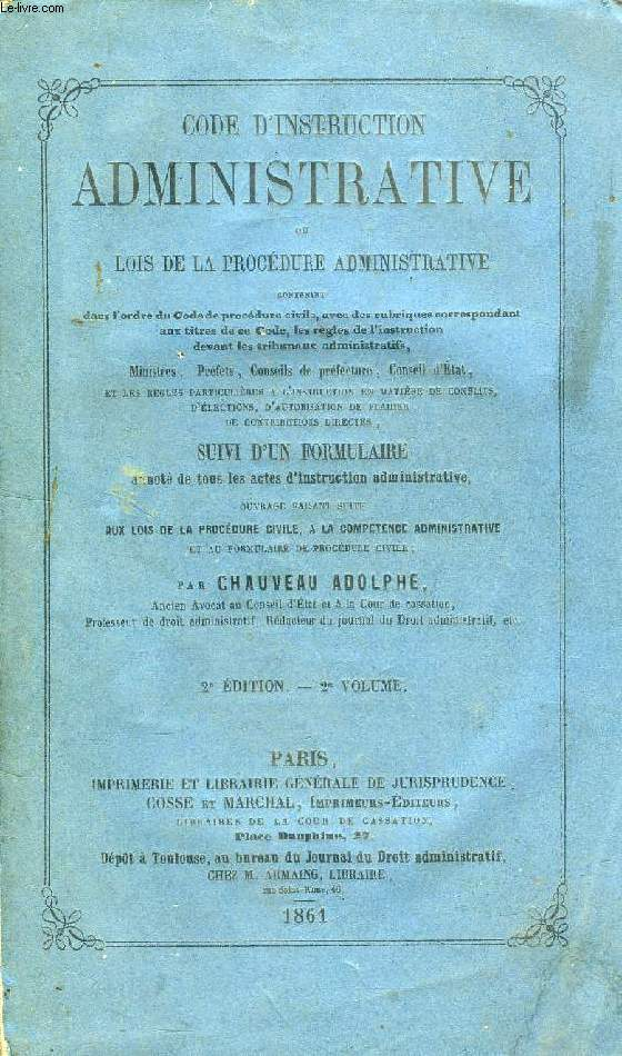 CODE D'INSTRUCTION ADMINISTRATIVE, OU LOIS DE LA PROCEDURE ADMINISTRATIVE, 2e VOLUME