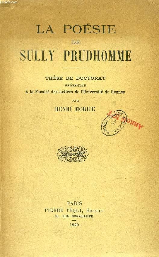 LA POESIE DE SULLY PRUDHOMME / L'ESTHETIQUE DE SULLY PRUDHOMME, THESES, 2 VOLUMES