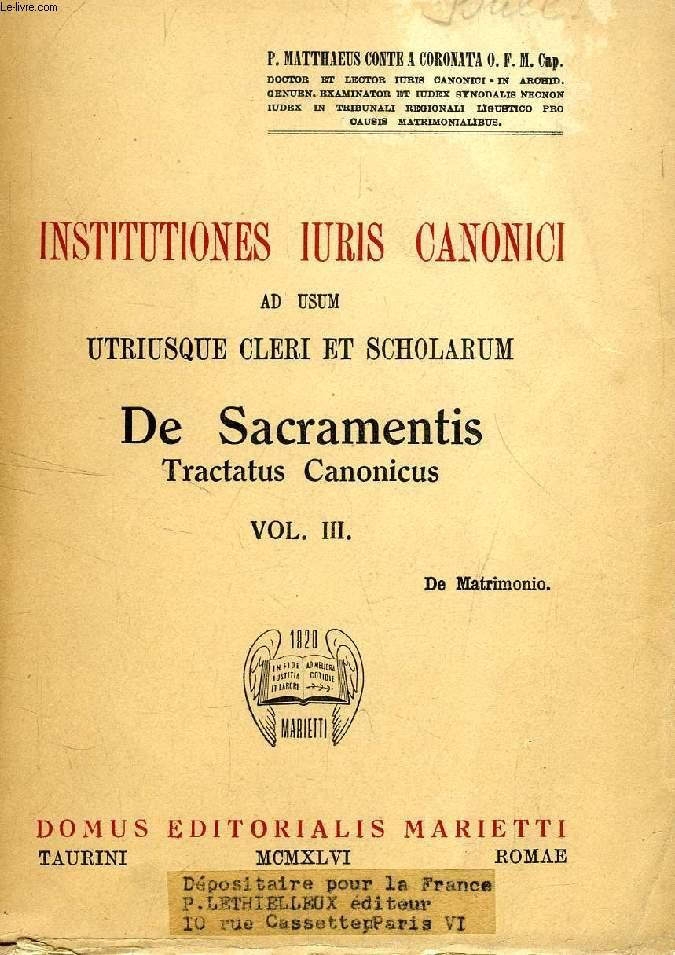 INSTITUTIONES IURIS CANONICI AD USUM UTRIUSQUE CLERI ET SCHOLARUM, DE SACRAMENTIS, TRACTATUS CANONICUS, VOL. III, DE MATRIMONIO ET DE SACRAMENTALIBUS