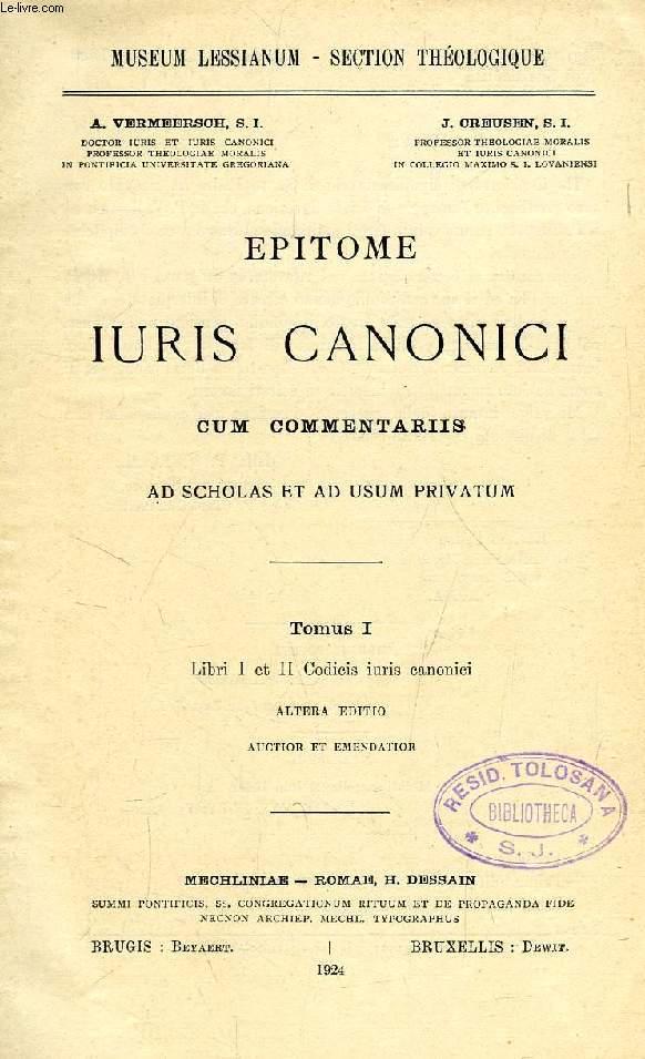 EPITOME IURIS CANONICI CUM COMMENTARIIS, AD SCHOLAS ET AD USUM PRIVATUM, TOMUS I, LIBRI I ET II CODICIS IURIS CANONICI