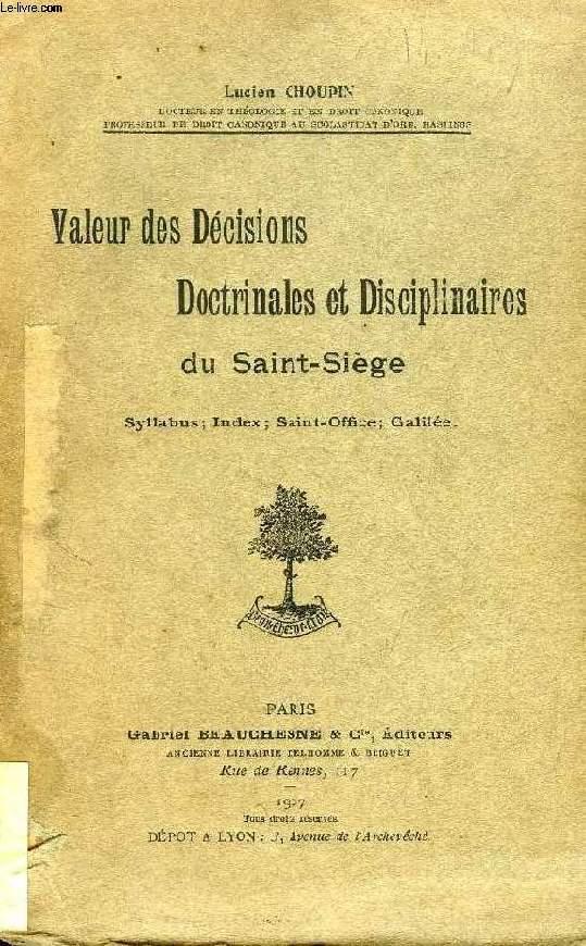 VALEUR DES DECISIONS DOCTRINALES ET DISCIPLINAIRES DU SAINT-SIEGE