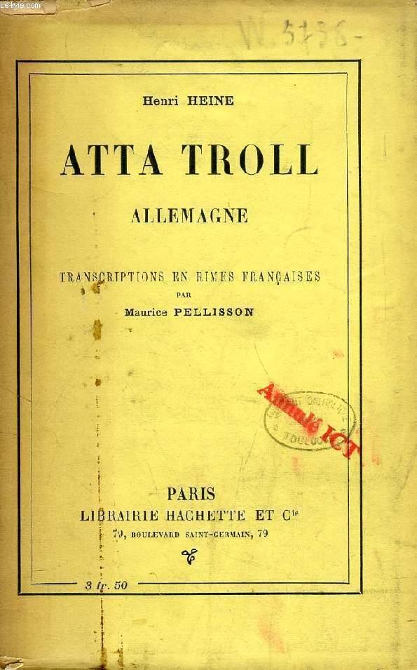 ATTA TROLL, ALLEMAGNE