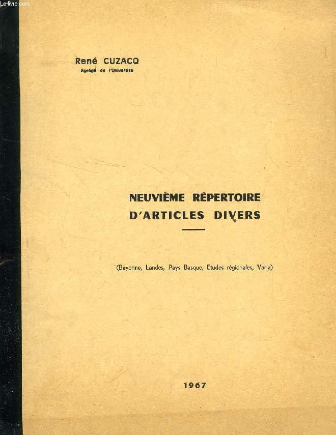 NEUVIEME REPERTOIRE D'ARTICLES DIVERS (BAYONNE, LANDES, PAYS BASQUE, ETUDES REGIONALES, VARIA)
