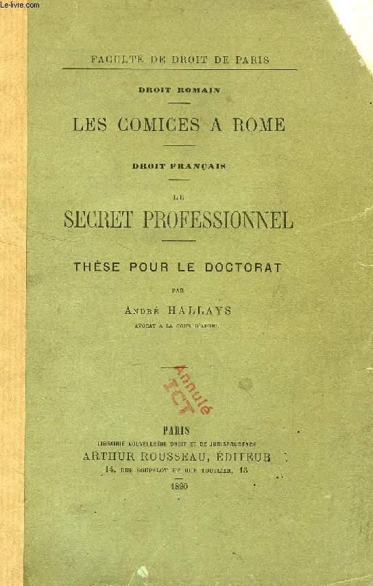 LES COMICES A ROME / LE SECRET PROFESSIONNEL (THESE)