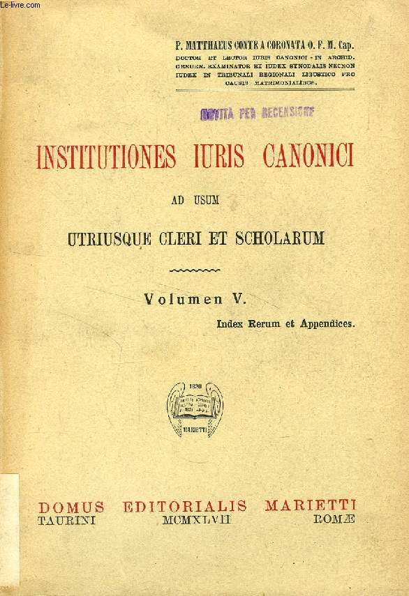 INSTITUTIONES IURIS CANONICI AD USUM SCHOLARUM, VOLUMEN V, INDEX RERUM ET APPENDICES