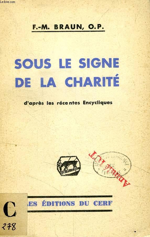 SOUS LE SIGNE DE LA CHARITE, D'APRES LES RECENTES ENCYCLIQUES