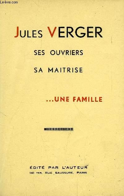 JULES VERGER, SES OUVRIERS, SA MAITRISE... UNE FAMILLE