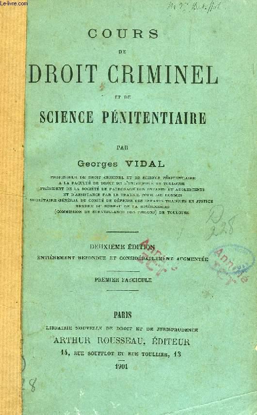 COURS DE DROIT CRIMINEL ET DE SCIENCE PENITENTIAIRE, 1er FASCICULE