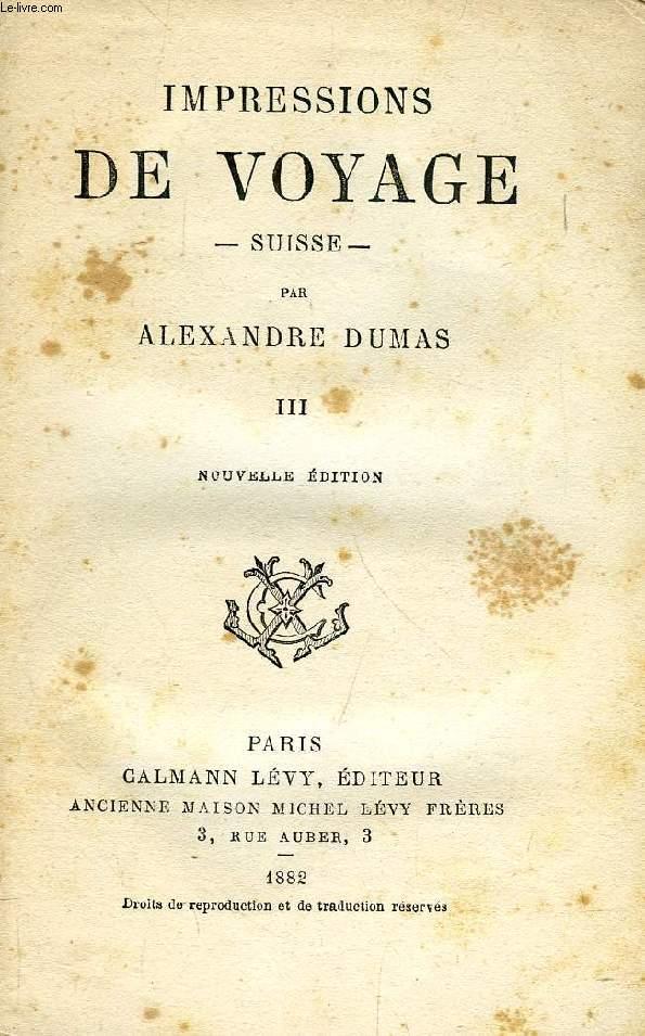 IMPRESSIONS DE VOYAGE, SUISSE, III