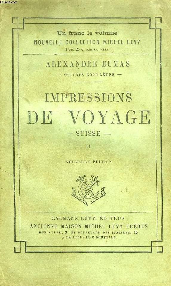 IMPRESSIONS DE VOYAGE, SUISSE, II