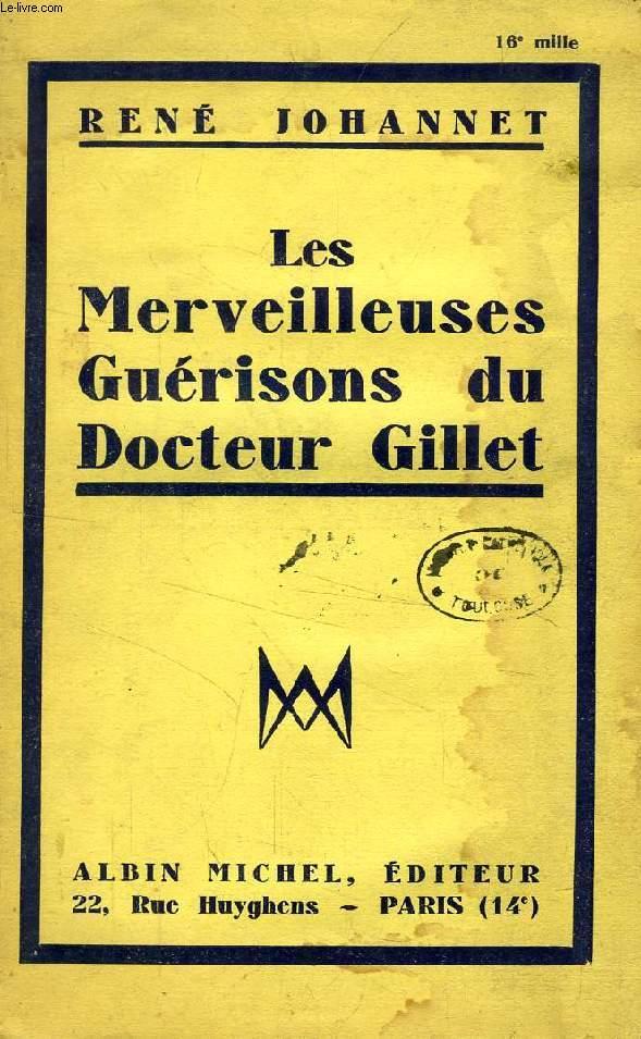 LES MERVEILLEUSES GUERISONS DU DOCTEUR GILLET