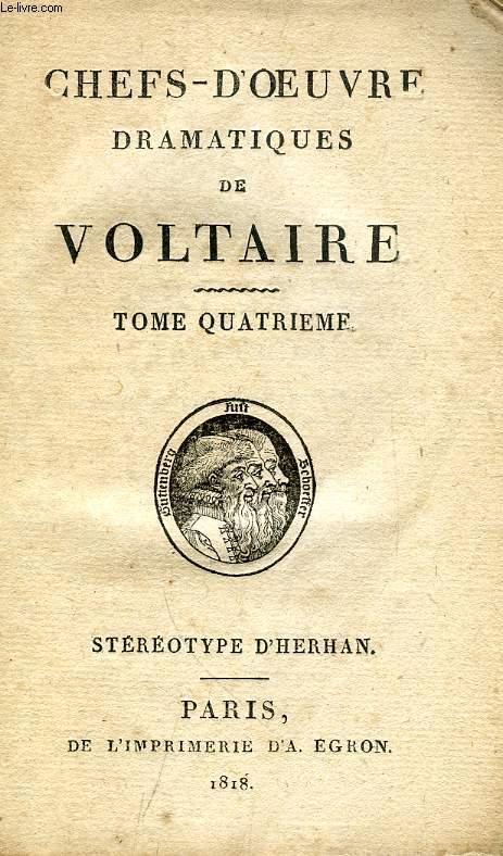 CHEFS-D'OEUVRE DRAMATIQUES DE VOLTAIRE, TOME IV