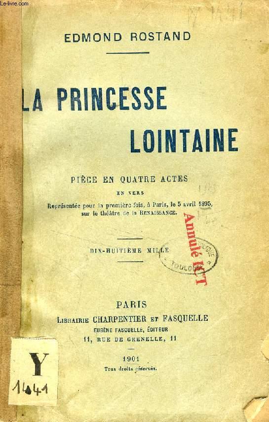LA PRINCESSE LOINTAINE, PIECE EN 4 ACTES EN VERS